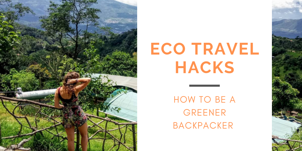 eco travel hacks- how to be a greender backpacker title picture