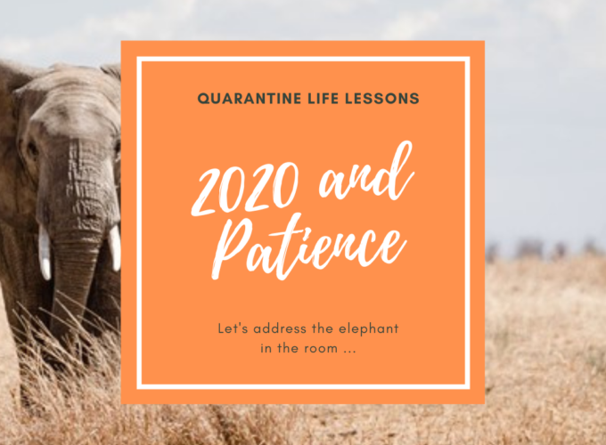 2020 and Patience