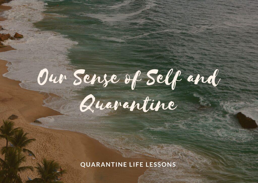 our sense of self and quarantine photo image